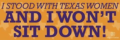 "Free ""I stood with Texas women"" Bumper Sticker"