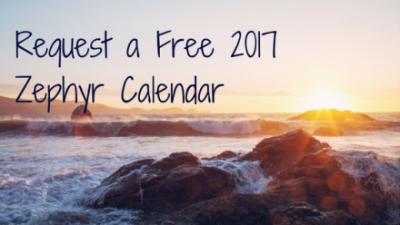 Request Free 2017 Zephyr Calendar