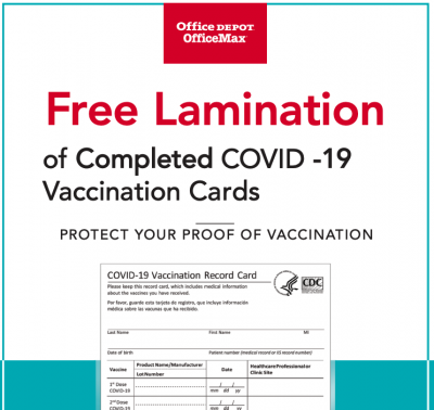 Free Lamination of Completed COVID -19 Vaccination Cards (Office Depot)
