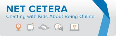 Net Cetera kit- Chatting with Kids About Being Online