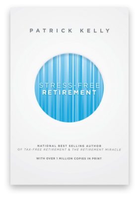 Patrick Kelly's Stress-Free Retirement for FREE